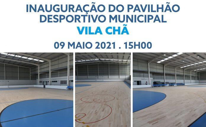 Inauguração do Pavilhão Desportivo Municipal de Vila Chã