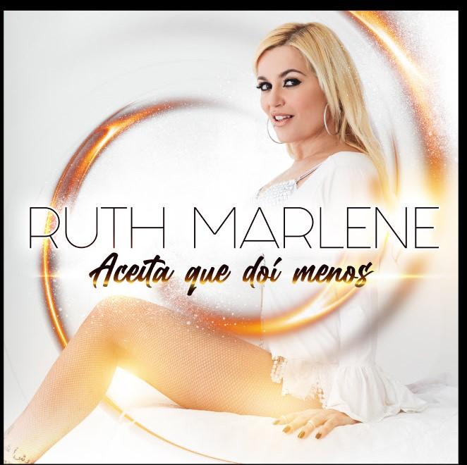 'Aceita que dói menos' canta Ruth Marlene