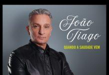 'Quando a saudade vem' novo trabalho de João Tiago